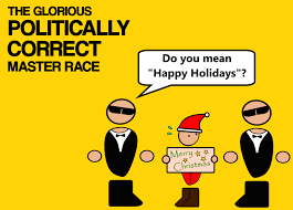 bashing political correctness by thedrifter in on the glorious politically correct master race by thedrifter in