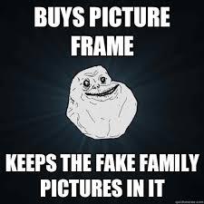 Forever Alone memes | quickmeme via Relatably.com