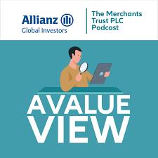 A Value View - The Merchants Trust PLC Podcast