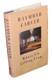 best images about raymond carver other stories where i m calling from by raymond carver published by the atlantic monthly press