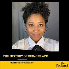 The History of Being Black Podcast
