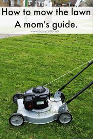 how to mow the lawn jpg how to mow the lawn a mom s guide net