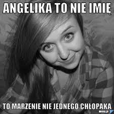 Angelika to nie imię To marzenie nie jednego chłopaka - 7cc5567146_angelika_to_nie_imie_