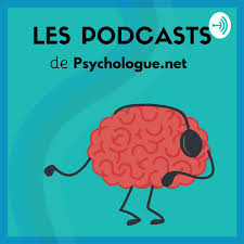 Psychologie et Bien-être |Le podcast de Psychologue.net