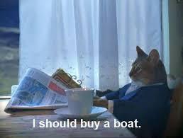 I Should Buy a Boat Cat | Know Your Meme via Relatably.com