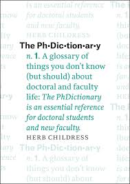 ways to screw up in grad school perverse professional lessons the phdictionary a glossary of things you don t know but should