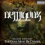 The Godz Must Be Crazier
