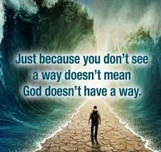 Image result for god will make a way