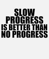 Life-Love-Quotes-Slow-Progress-Is-Better.jpg via Relatably.com