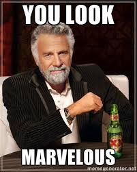 You look Marvelous - The Most Interesting Man In The World | Meme ... via Relatably.com