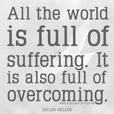 All the world is full of suffering – Helen Keller Positive Quotes ... via Relatably.com
