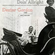<b>Doin</b>' Allright (Remastered) by <b>Dexter Gordon</b> on Spotify