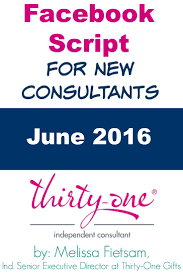 best ideas about thirty one consultant gifts this is a 2016 thirty one facebook script for brand new consultants there s