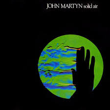 <b>John Martyn</b> – Solid Air Lyrics | Genius Lyrics