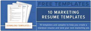 how to write a marketing resume hiring managers will notice  free        marketing resume templates