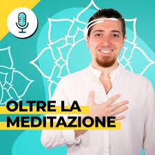 Oltre la meditazione