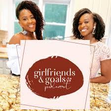 Girlfriends and Goals
