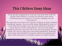 this i believe essay ideasthis i believe essay ideas made by essay academy com
