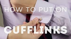 How To Wear & Put On <b>Cufflinks</b> - YouTube
