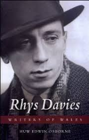 Within the constraints of the Writers of Wales series, Huw Osborne has done an admirable job of presenting Rhys Davies in a new and refreshing light. - rhys%2520davies