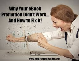why your ebook promotion didn t work and how to fix it author why your ebook promotion didn t work and how to fix it author marketing experts inc