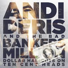 <b>Andi Deris</b> And The Bad Bankers - <b>Million</b> Dollar Haircuts On Ten ...