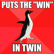 "puts the ""win"" in Twin - Socially Awesome Penguin - quickmeme via Relatably.com"