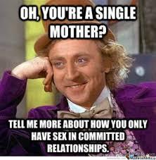 Single Mother by igotapenis - Meme Center via Relatably.com