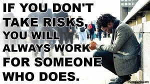 what is success in life  what is the most important thing to    yes  we should take risks in order to get success in life  but it really depends upon what kind of risk you are talking about