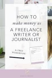 how to make money as a lance writer or journalist how to make money as a lance writer lance journalist or copywriter