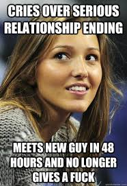 Cries over serious relationship ending Meets new guy in 48 hours ... via Relatably.com