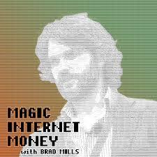 Magic Internet Money - Bitcoin 101 With Brad Mills