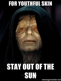 For youthful skin Stay out of the sun - Star Wars Emperor | Meme ... via Relatably.com