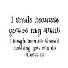 My Aunt Funny Quotes. QuotesGram