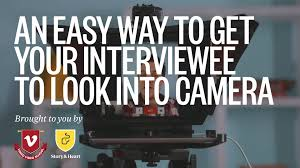 naturally guide your interviewee to look into the lens on vimeo an easy way to get your interviewee to look into camera