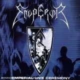 <b>Emperial Live</b> Ceremony by <b>Emperor</b> (Album; Candlelight ...