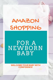 best ideas about amazon online amazon online what to buy for a newborn baby