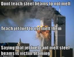 No more victim blaming | Jet Fuel Can't Melt Steel Beams | Know ... via Relatably.com