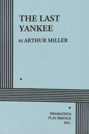 the last yankee arthur miller arthur miller  the last yankee arthur miller arthur miller 9780822206415 com books