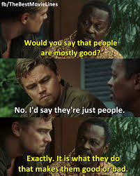 compliment the most famous movie quotes movie moviequotes blood diamond 2006 leonardo dicaprio jennifer connelly djimon hounsou