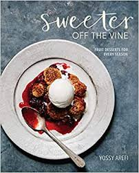 Sweeter <b>off the</b> Vine: Fruit Desserts for Every Season [A Cookbook ...