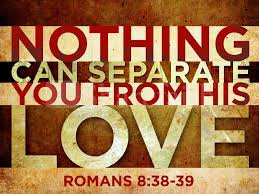 Image result for romans 8:38~39