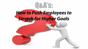 how to conduct an excellent performance review q as how to push employees to stretch for higher