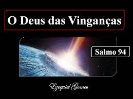 Resultado de imagem para imagens do salmo 94