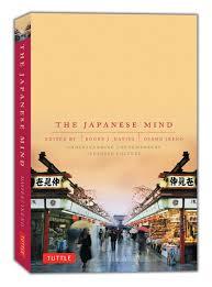 the japanese mind understanding contemporary japanese culture  the japanese mind understanding contemporary japanese culture roger j davies osamu ikeno  amazoncom books