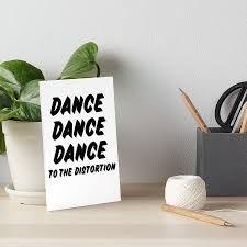 """Dance dance <b>dance to the distortion</b>"" Art Board Print by katycat48 ..."