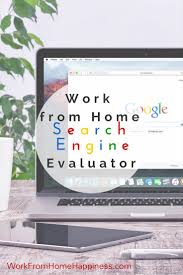 supplement your income as an at home search engine evaluator help improve google bing as a work from home search engine evaluator and earn up