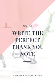 how to write the perfect thank you note write thank you note