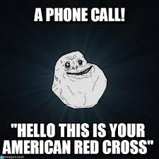 A Phone Call! - Forever Alone meme on Memegen via Relatably.com