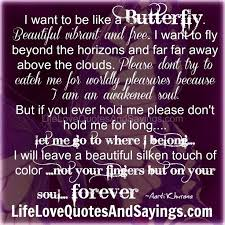 I want to be like a <b>butterfly</b>.. | <b>Butterfly quotes</b>, <b>Love quotes</b> with ...
